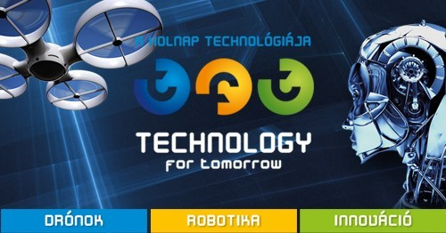 - TECHNOLOGY for tomorrow – A holnap technológiája
